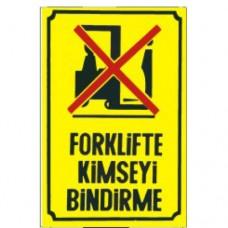 Forklifte Kimseyi Bindirme