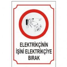 Elektrikçinin İşini Elektrikçiye bırakın