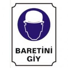 Baretini Giy Uyarı Levhaları
