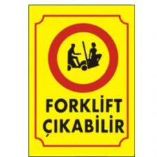 Dikkat Forklift Çıkabilir