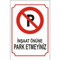 İnşaat Önüne Park Etmeyiniz